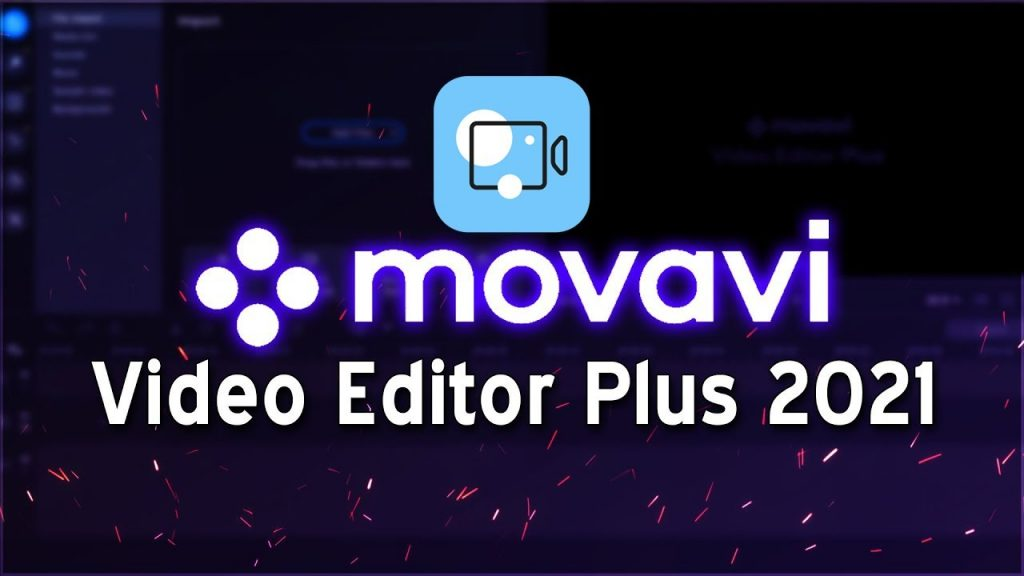 Movavi Video Editor 14 Crack Plus Activation Key Free Download Full Version 2021